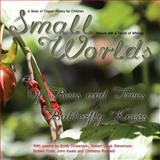 Small Worlds,of Bees and Trees and Butterfly Knees, a Book of Classic Poetry for Children, T. J. Denby and Robert Stevenson, 1499174004