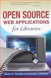 Open Source Web Applications for Libraries, Coombs, Karen A. and Hollister, Amanda J., 1573874000