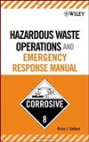 Hazardous Waste Operations and Emergency Response Manual, Gallant, Brian J., 0471684007