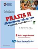PRAXIS II Elementary Education : Content Knowledge, Research & Education Association Editors and Davis, Anita Price, 0738604003