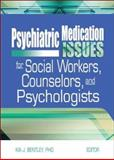 Psychiatric Medication Issues for Social Workers, Counselors, and Psychologists, Bentley, Kia J., 0789024004
