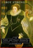 The Tudor and Stuart Monarchy : Pageantry, Painting, Iconography, Strong, Roy, 085115400X