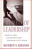 Myth of Leadership: Creating Leaderless, Jeffrey Nielsen, 0891064001