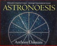 Astronoesis, Anthony Damiani, 0943914000