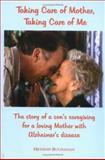 Taking Care of Mother, Taking Care of Me, Heydon Buchanan, 0977814009