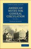 American Notes for General Circulation 2 Volume Set, Dickens, Charles, 1108004008