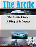 The Arctic Circle - a Ring of Influence, Joint Military Joint Military Operations Department, 1500284009