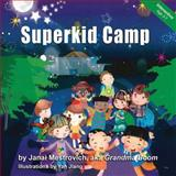 Superkid Camp, Janai Mestrovich, 1500594008
