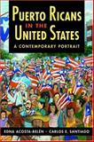 Puerto Ricans in the United States : A Contemporary Portrait, Acosta-Belén, Edna and Santiago, Carlos E., 1588264009