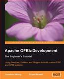 Apache OFBiz Development : The Beginner's Tutorial, Wong, Jonathon and Howell, Rupert, 1847194001