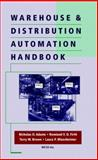 Warehouse and Distribution Automation Handbook, Adams, Nicholas D., 0070004005