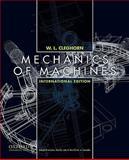 Mechanics of Machines, W. L. Cleghorn, 0199734003