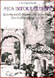 Asia Before Europe : Economy and Civilisation of the Indian Ocean from the Rise of Islam to 1750, Chaudhuri, K. N., 0521304008
