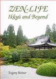 Zen-Life : IkkyÃ…Â« and Beyond, Steiner, Evgeny, 144385400X