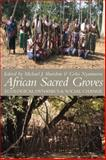 African Sacred Groves : Ecological Dynamics and Social Change, Sheridan, 1847014003