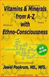 Vitamins and Minerals from A to Z with Ethno-Consciousness, Jewel Pookrum, 1883104009
