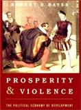 Prosperity and Violence, Robert H. Bates, 0393974014