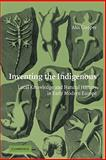 Inventing the Indigenous : Local Knowledge and Natural History in Early Modern Europe, Cooper, Alix, 0521124018