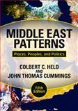 Middle East Patterns : Places, Peoples, and Politics, Held, Colbert C. and Cummings, John Thomas, 0813344018
