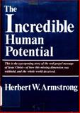 The Incredible Human Potential, Herbert W. Armstrong, 0932694012