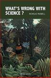 What's Wrong with Science?, Nicholas Maxwell, 0955224012