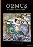 Ormus Modern Day Alchemy : Primer of Ormus Collection Processes, Emmons, Chris, 0981584012
