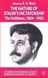 The Nature of Stalin's Dictatorship : The Politburo 1928-1953, Rees, E. A., 1403904014