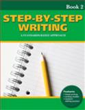 Step-by-Step Writing - A Standards-Based Approach : `, , 1424004012