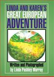 Linda and Karen's Great European Adventure, Linda Pashley Murray, 1479794015