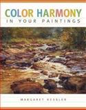 Color Harmony in Your Paintings, Margaret Kessler, 1581804016