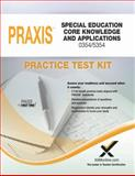 Praxis Praxis Special Education Core Knowledge and Applications 0354/5354 Practice Test Kit, Sharon A. Wynne, 1607874016