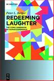 Redeeming Laughter : The Comic Dimension of Human Experience, Berger, Peter L., 3110354012