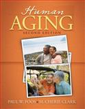 Human Aging, Foos, Paul W. and Clark, M. Cherie, 0205544010