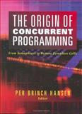 The Origin of Concurrent Programming : From Semaphores to Remote Procedure Calls, , 0387954015