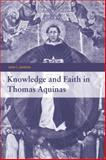 Knowledge and Faith in Thomas Aquinas, Jenkins, John I., 0521044014