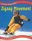 Zigzag Movement, Lola M. Schaefer and Gail Saunders-Smith, 0736804013
