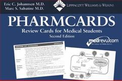 Pharmcards : Review Cards for Medical Students, Johannsen, Eric C. and Sabatine, Marc S., 0781734010