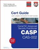 CompTIA Advanced Security Practitioner (CASP) CAS-002 Authorized Cert Guide, McMillan, Troy and Abernathy, Robin, 0789754010