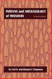 Indians and Archaeology of Missouri, Carl H. Chapman and Eleanor F. Chapman, 0826204015
