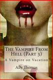 The Vampire from Hell (Part 3) - a Vampire on Vacation, Ally Thomas, 1477634010