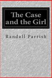 The Case and the Girl, Randall Parrish, 1500154016