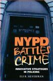 NYPD Battles Crime : Innovative Strategies in Policing, Silverman, Eli B., 1555534015