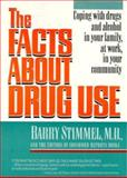 The Facts about Drug Use : Coping with Drugs and Alcohol in Your Family, at Work, in Your Community, Consumer Reports Books Editors, 1560244011