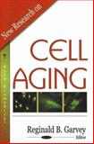 New Research on Cell Aging, Garvey, Reginald B., 1600214010