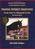 Training Without Resistance, Meredith Hodges, 1928624014