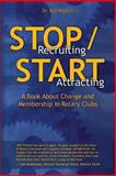 Stop Recruiting / Start Attracting, Bill Wittich, 1928794017