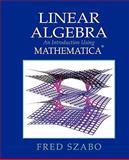 Linear Algebra with Mathematica : An Introduction Using Mathematica, Szabo, Fred, 0123814014