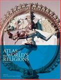 Atlas of the World's Religions, Denny, Frederick, 0195334019