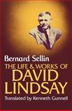 The Life and Works of David Lindsay, Sellin, Bernard, 0521034019