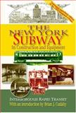 The New York Subway : Its Construction and Equipment, Interborough Rapid Transit Staff, 0823224015